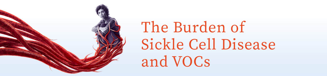 The burden of sickle cell disease and vaso-occlusive crises